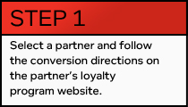 STEP 1 — Select a partner and follow the conversion directions on the partner's loyalty program website.